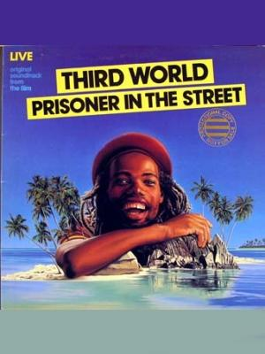 Third World: Prisoner In The Street