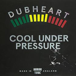 Dubheart - Cool Under Pressure