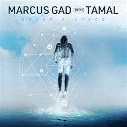 Marcus Gad Meets Tamal - Enter A Space