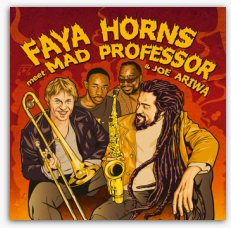 Faya Horns meets Mad Professor and Joe Ariwa