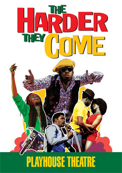 The Harder They Come 2008 PLAYHOUSE THEATRE