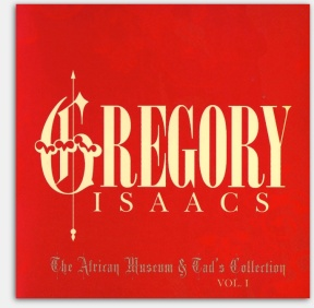 Gregory Isaacs - The African Museum and Tad's Collection volume 1