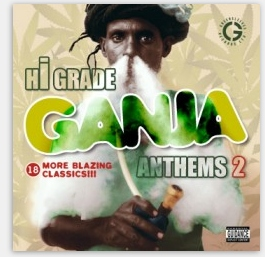 Hi Grade Ganja Anthems