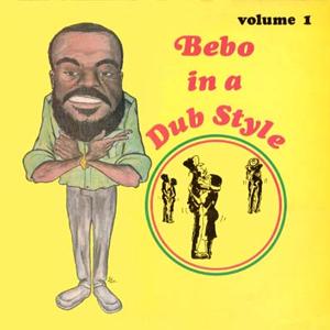 Bebo In a dub style dub