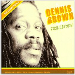 Dennis Brow foolish men! 2007