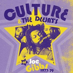 Culture And the Deejays at Joe Gibbs 1977-79 by Culture