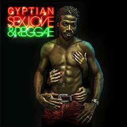 Gyptien, sex, love and reggae 2013 artwork