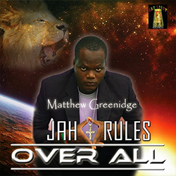 Matthew Greenidge - Jah Rules Over All (Album 2013)