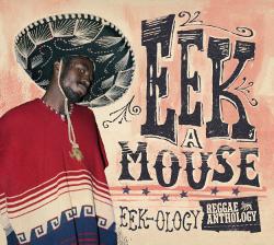 Eek-A-Mouse - Eek-Ology