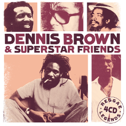 Dennis Brown and Superstar Friends