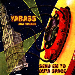 Yabass - Send Em To Outa Space