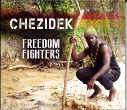"CHEZIDEK RELEASES HIS LATEST ALBUM ""FREEDOM FIGHTERS!"""