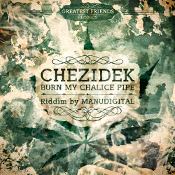 Chezidek - Burn My Chalice Pipe