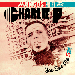 Mungo's Hi-Fi feat Charlie P - You See Me Star