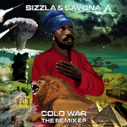 Sizzla and Savona - Cold War (The Remix EP)