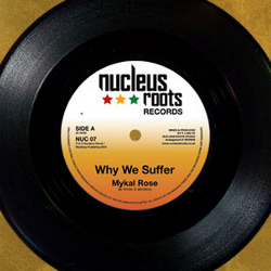 Mykal Rose - Why We Suffer