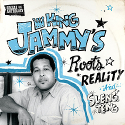 King Jammy's - Roots, Reality and Sleng Teng