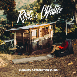 Chronixx and Federation Sound - Roots & Chalice