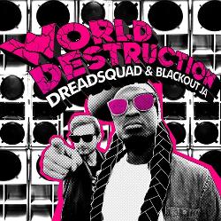Dreadsquad and Blackout JA - World Destruction