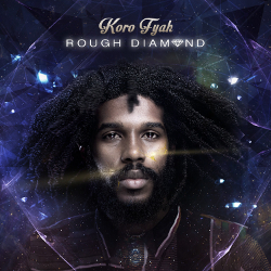 Koro Fyah - Rough Diamond