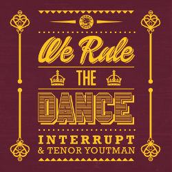 Interrupt & Tenor Youthman - We Rule the Dance
