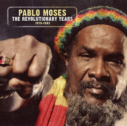 Pablo Moses - The Revolutionary Years (1975-83)