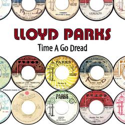 Lloyd Parks - Time A Go Dread