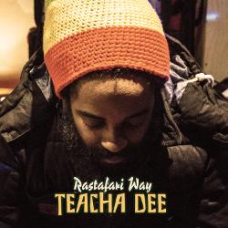 Teacha Dee - Rastafari Way