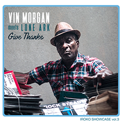 Vin Morgan meets Lone Ark - Give Thanks