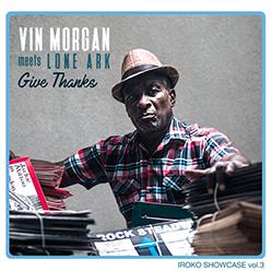 Vin Morgan meets Lone Ark - Give Thanks