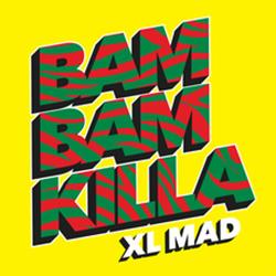 Xl Mad - Bam Bam Killa