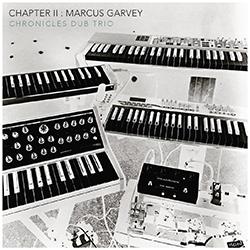 Chronicles Dub Trio - ChapterII Marcus_Garvey