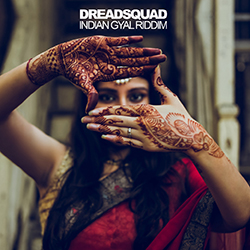 Dreadsquad - Indian Gyal Riddim