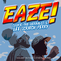 Eaze - Cookie The Herbalist feat. Lee Scratch Perry