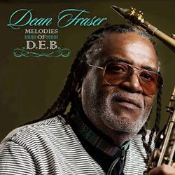 Dean Fraser - Melodies of DEB