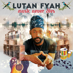Lutan Fyah - Music Will Never Die