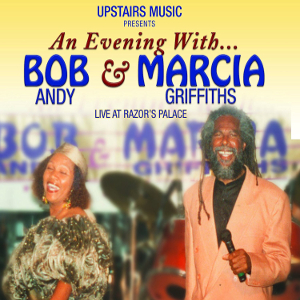 An Evening With Bob Andy & Marcia Griffiths