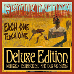 Groundation - Each One Teach One & Each One Dub One