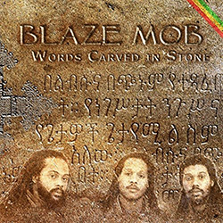 Blaze Mob - Words Carved In Stone
