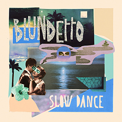 Blundetto - Slow dancing