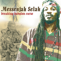 Breaking Babylon Curse by Messenjah Selah