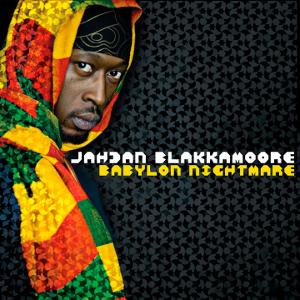 Jahdan Blakkamoore - Babylon Nightmare