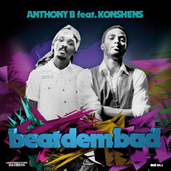 Anthony B and Konshens - Beat Dem Bad
