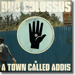 A Town Called Addis by Dub Colossus