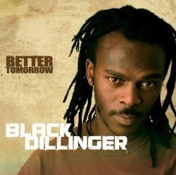 Black Dillinger - Better Tomorrow