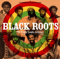 'Black Roots - The Reggae Singles Anthology'