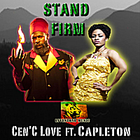 Cen'C Love and Capleton - Stand Firm