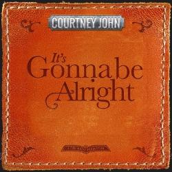 Courtney John - It's Gonna Be Alright