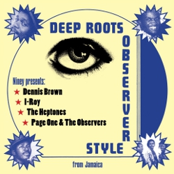 Niney Presents Deep Roots Observer Style