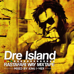 Dre Island - Rastafari Way Mixtape